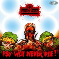 Perfect Havoc - Psy Will Never Die