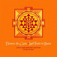 Banco De Gaia - Last Train To Lhasa 20th Anniversary Edition (4CDs)