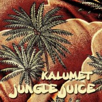 Kalumet - Jungle Juice