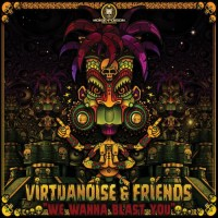 Virtuanoise and Friends - We Wanna Blast You