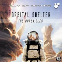 Out Of Jetlag - Orbital Shelter - The Chronicles