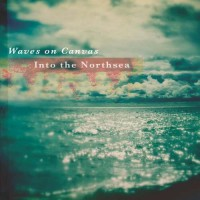 Waves On Canvas - Into The Northsea