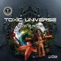 Toxic Universe - Pirates Of Progness