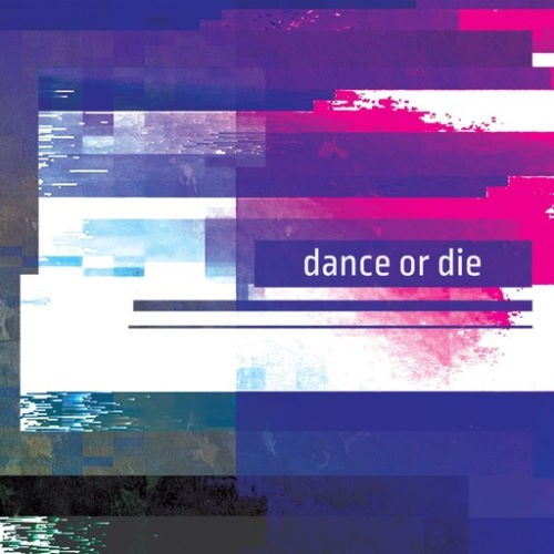 Compilation: Dance or Die