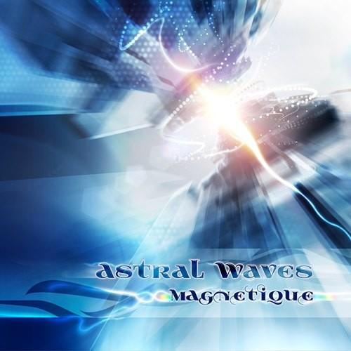 Astral Waves - Magnetique