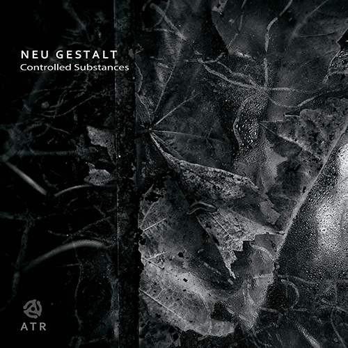Neu Gestalt - Controlled Substances