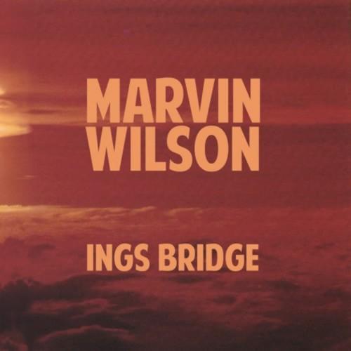 Marvin Wilson - Ings Bridge