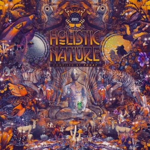 Compilation: Holistic Nature - Compiled by Fohat
