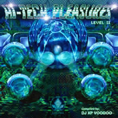 high tech pleasures level 2 compiled by dj x p voodoo crystal