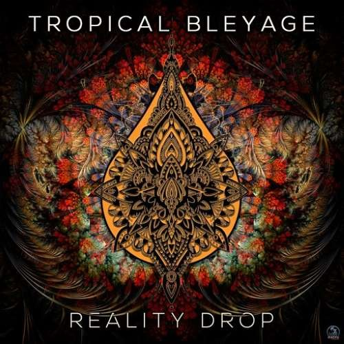 Tropical Bleyage - Reality Drop