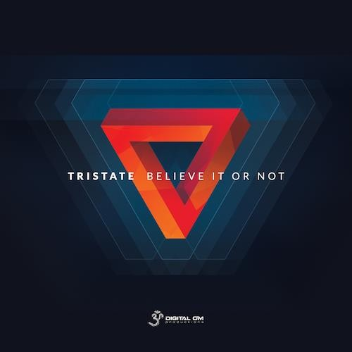 Tristate - Believe It Or Not