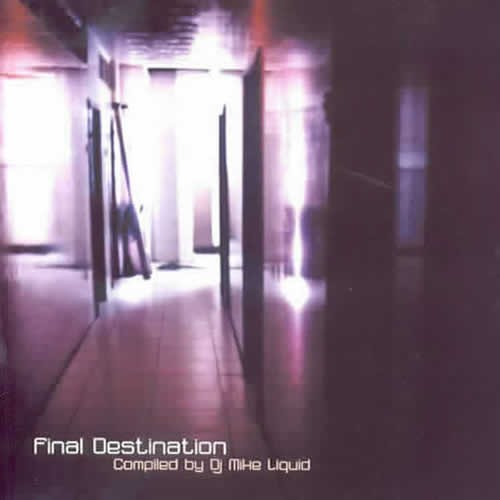 Compilation: Final Destination - Compiled by D.J Mike Liquid