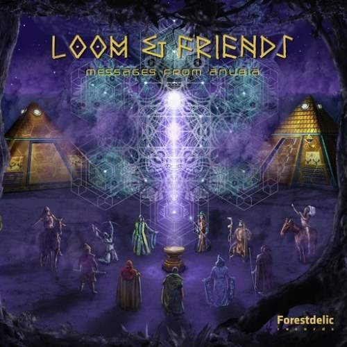 Loom and Friends - Messages From Anubia