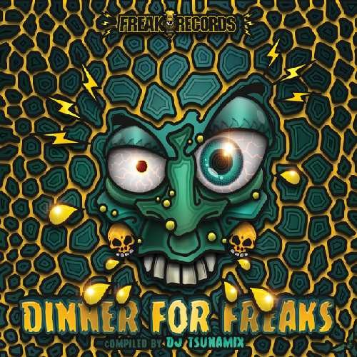 Compilation: Dinner for Freaks - Compiled by Dj Tsunamix