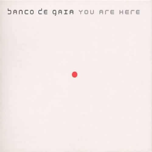 Banco De Gaia - You Are Here
