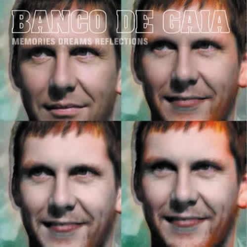 Banco De Gaia - Memories Dreams Reflections (2CD)