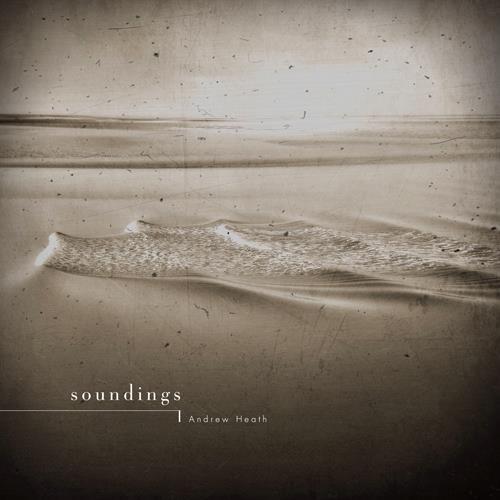 Andrew Heath - Soundings