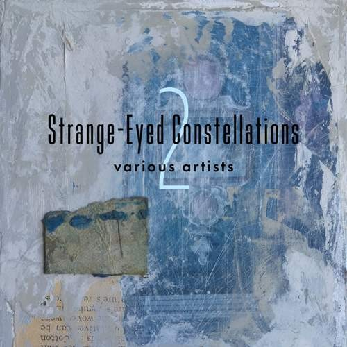 Compilation: Strange-Eyed Constellations 2