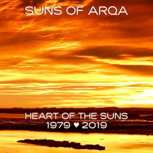 Suns Of Arqa - Heart of the Suns 1979-2019