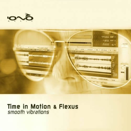 Time in Motion and Flexus - Smooth Vibrations