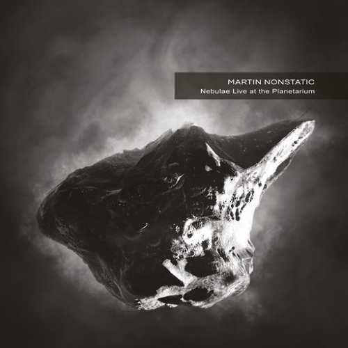 Martin Nonstatic - Nebulae Live At The Planetarium