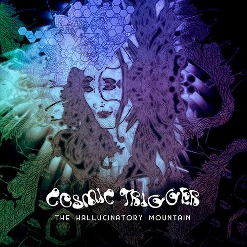 Cosmic Trigger - The Hallucinatory Mountain