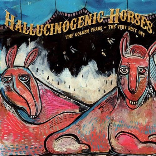 HallucinogenicHorses - The Golden Years, The Best Off