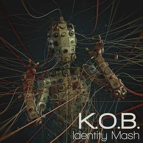 K.O.B. - Identity Mash