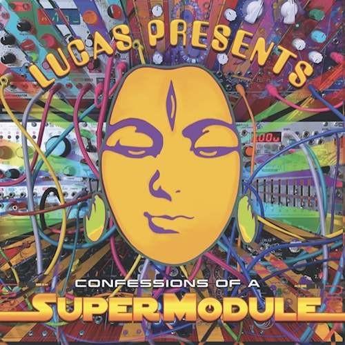SuperModule - Lucas Presents Confessions of a SuperModule