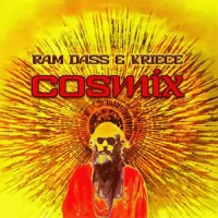 Ram Dass and Kriece - Cosmix
