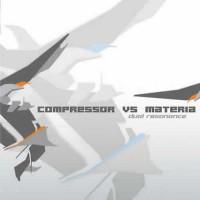 Compressor, Materia - Dual Resonance