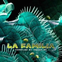 Compilation: La Familia - Selected by DJ Astralex