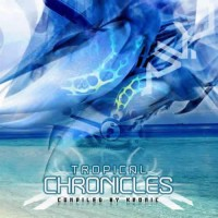 Compilation: Tropical Chronicles - Compiled by Kronic
