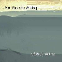 Ishq and Pan Electric - About Time