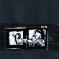 Greed - Greeds Temptation