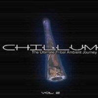 Compilation: Chillum - The Ultimate Tribal Ambient Journey Vol. 2