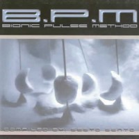 Compilation: B.P.M  Bionic Pulse Method - Compiled by Sesto Sento