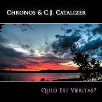 Chronos and C.J. Catalizer - Quid Est Veritas