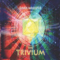 Dark Whisper - The Trivium