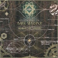Dark Whisper - Realms of Unseen