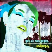 Indra - Old Skool