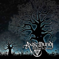 Axis Mundi - One Foot In Fantasy