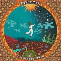 Compilation: Psycomex - The Peyote Trail