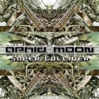 Aphid Moon - Super Collider