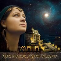 Maiia - Sacred Knowledge Of Ancient Civilizations