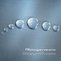 Abiogenesis - Biosynthesis
