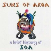 Suns Of Arqa - A Brief History Of S.O.A.