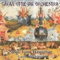 Gayan Uttejak Orchestra - Songs From Hungisthan