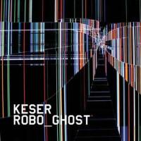 Keser - Robo Ghost