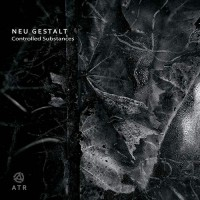 Neu Gestalt - Controlled Substances